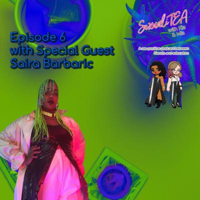 Cover art for SexualiTea with special guest Saira Barbaric