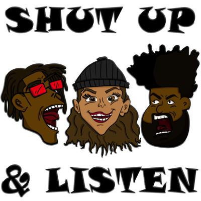 Shut Up And Listen Podcast