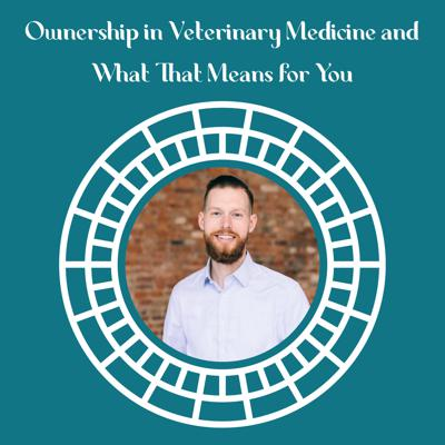 Cover art for Ownership in Veterinary Medicine and What That Means for You featuring Isaiah Douglass, MBA, CFP, CEPA