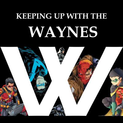 Keeping Up With The Waynes