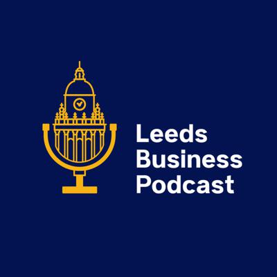 Leeds Business Podcast