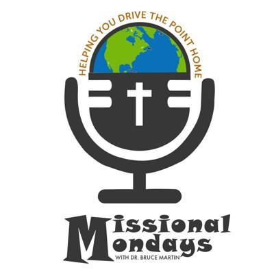 Mission Mondays with Bruce L. Martin