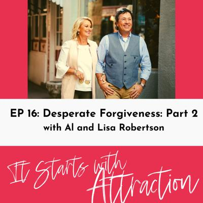 Desperate Forgiveness Part Two with Al and Lisa Robertson