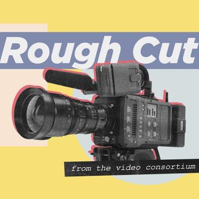 Conversations with documentary filmmakers and video journalists about their creative process—successes, failures, and what they've learned along the way. Created by the global filmmaking collective The Video Consortium, Rough Cut is a guide to navigating today's ever-changing media landscape.