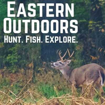 The Eastern Outdoors Podcast