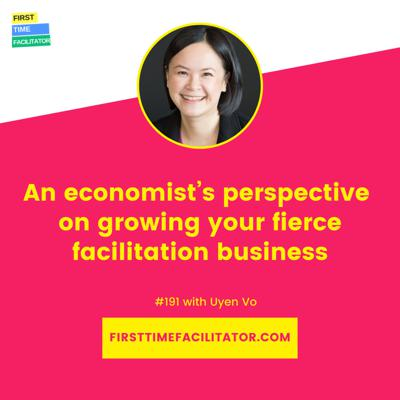 Cover art for An economist's perspective on growing your fierce facilitation business with Uyen Vo (Episode 191)