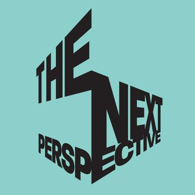 The Next Perspective