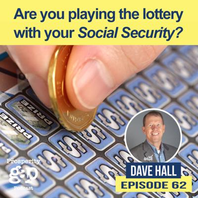 Cover art for Episode 62: Are you playing the lottery with your Social Security?