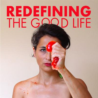 Redefining the Good Life