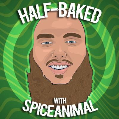 Half-Baked with SpiceAnimal