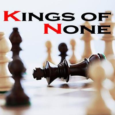Kings of None's Podcast