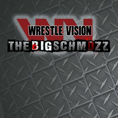 Scotty Bender, SuperStar Rob Schulz and The Big Guy explore the world of Professional Wrestling in this weekly podcast series - Wrestlevision presents The Big Schmozz!