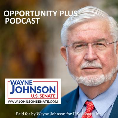 Opportunity Plus Podcast with Wayne Johnson