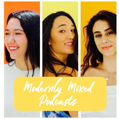 Modernly Mixed Podcasts