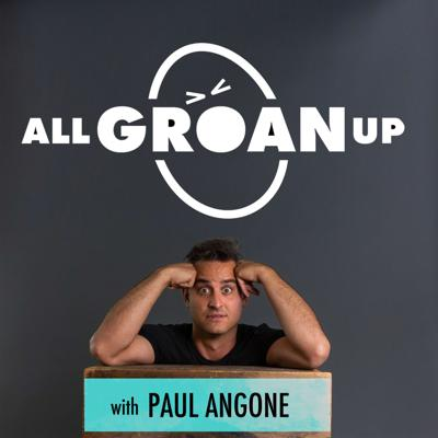 All Groan Up with Paul Angone