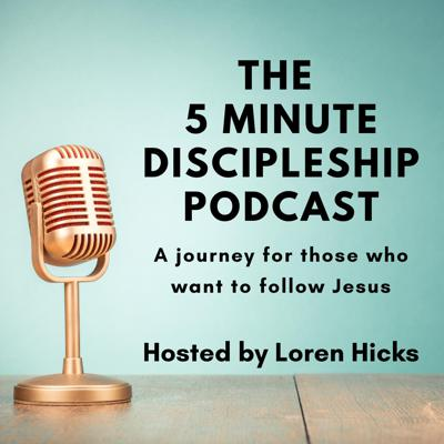 The 5 Minute Discipleship Podcast