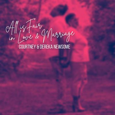 All is Fair in Love & Marriage