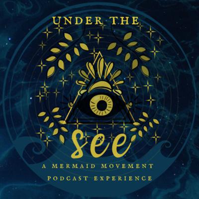 Under the See: a Mermaid Movement podcast