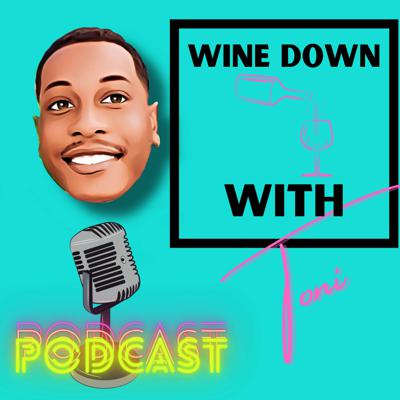 Wine Down With Toni