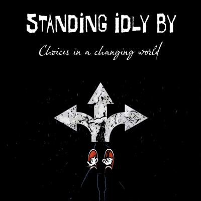Standing idly by