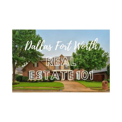 Dallas/Fort Worth Real Estate 101