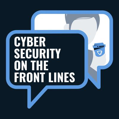 Cybersecurity on the Front Lines