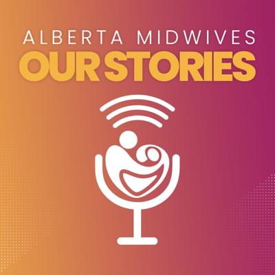 Alberta Midwives: Our Stories
