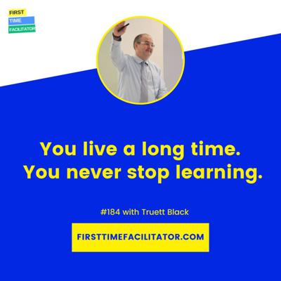 Cover art for You live a long time. You never stop learning with Truett Black (Episode 184)