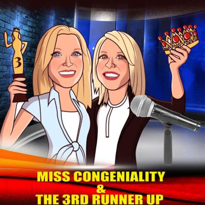 Miss Congeniality and the Third Runner Up