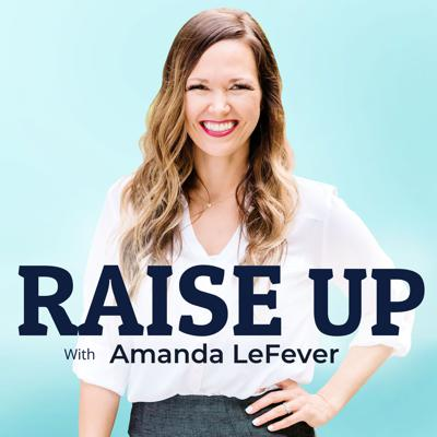 Welcome to RAISE UP - hosted by elder millennial, mompreneur, and award-winning speaker Amanda LeFever. On this podcast, Amanda interviews life experts to collect tactics and strategies centered around one thing - what YOU can do to get a raise at work. RAISE UP is dedicated to all you bold individuals who are feeling undervalued at work and need a little advice to figure out how to handle that scary compensation conversation with your boss like a boss, and RAISE UP in life.