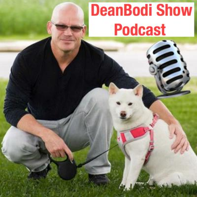 Welcome to the DeanBodi Show Podcast: Going with the flow, as My Beautiful Dog Bodi and I share our life stories on a daily basis. Get your daily dose and make it a great day!!