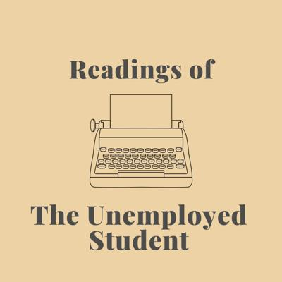 Readings of the Unemployed Student