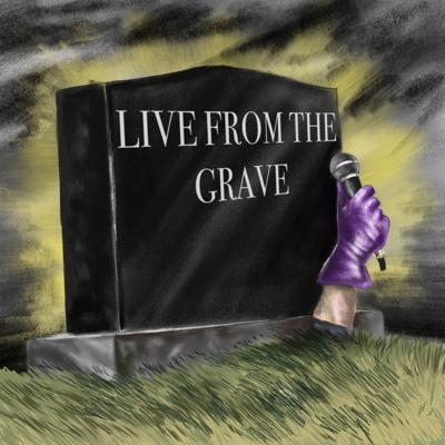 Live From The Grave