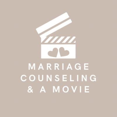 Marriage Counseling and a Movie