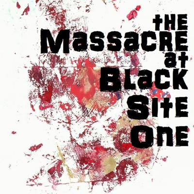 Cover art for Massacre at Blacksite One