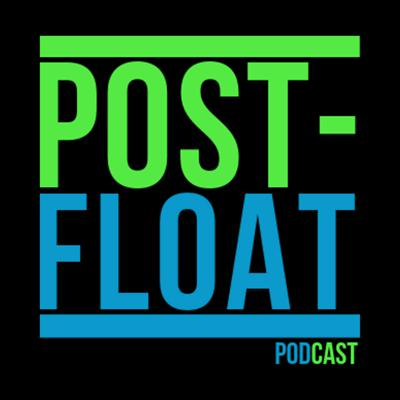 Post Float Podcast