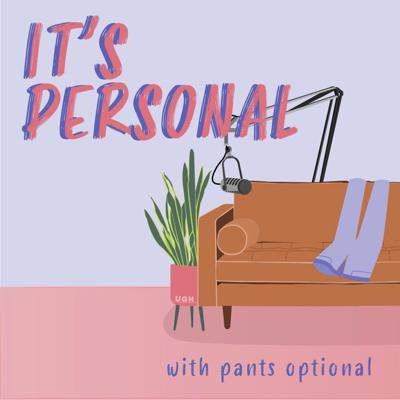 It's Personal with Pants Optional