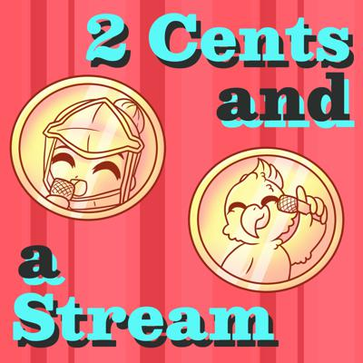 2 Cents and a Stream