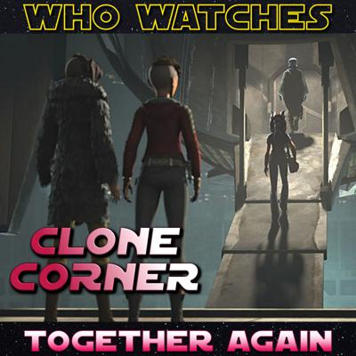 Cover art for Clone Corner - Star Wars: The Clone Wars S7E8: Together Again