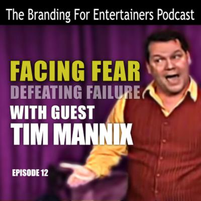Cover art for BFE EP12: Facing Fear with Tim Mannix
