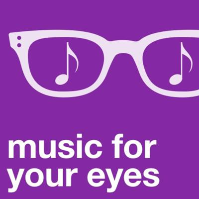 Music For Your Eyes