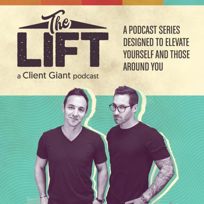 The Lift - A Client Giant Podcast