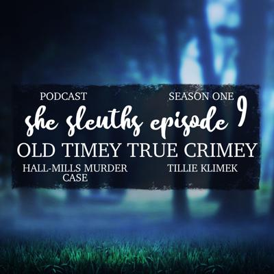 Cover art for Episode 9: Old Timey True Crime- Cases From The Early 1900's