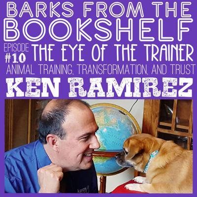 Cover art for #10 Ken Ramirez - The Eye Of The Trainer: Animal Training, Transformation and Trust