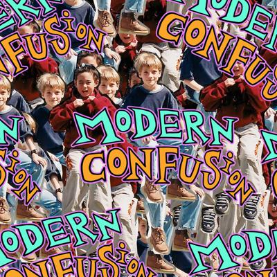 Modern Confusion