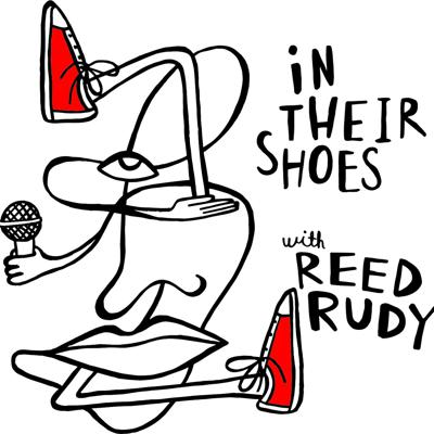 In Their Shoes with Reed Rudy