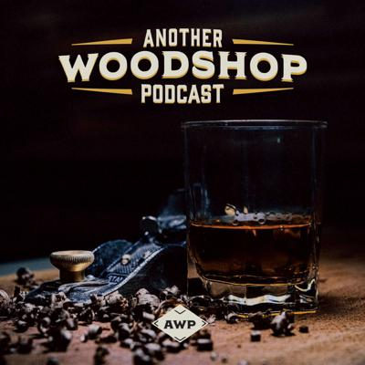 Another Woodshop Podcast