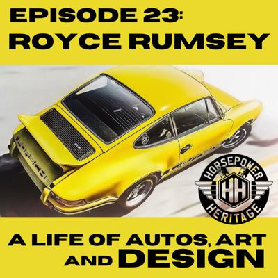 Cover art for EP 023: Royce Rumsey- A Life of Autos, Art and Design