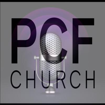 PCF Church Podcasts