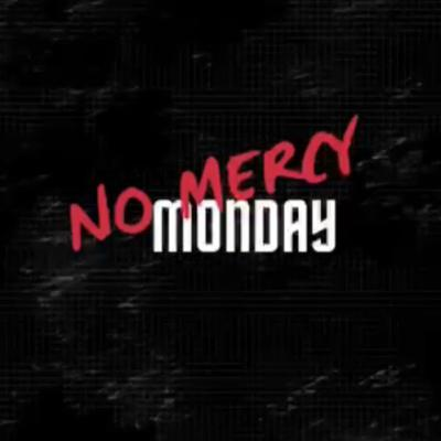 No Mercy Monday